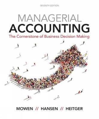 Managerial Accounting : The Cornerstone of Business Decision-Making