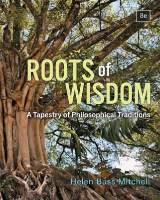Roots of Wisdom : A Tapestry of Philosophical Traditions