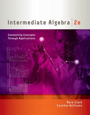 intermediate Algebra : Connecting Concepts through Applications