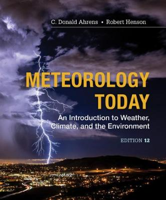 Meteorology Today: Introductory Weather Climate & Environment, 12th  Edition : An Introduction to Weather, Climate and the Environment