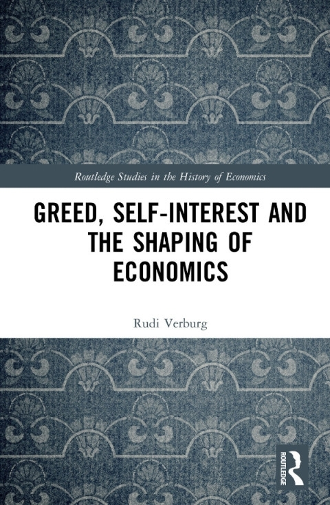 Greed, Self-Interest and the Shaping of Economics