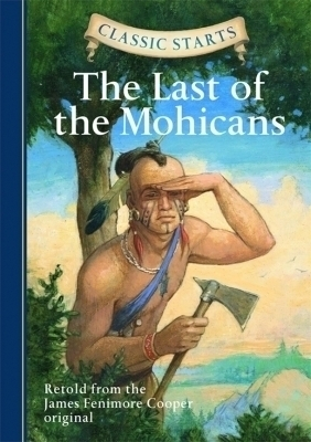 Classic Starts®: The Last of the Mohicans