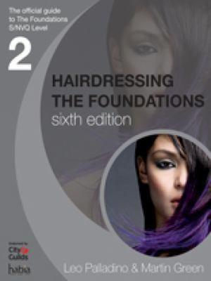 Hairdressing: The Foundations : The Official Guide to S/NVQ Level 2