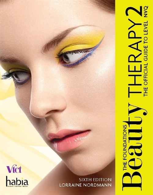 Beauty Therapy: The Foundations : The Official Guide to Level 2 NVQ