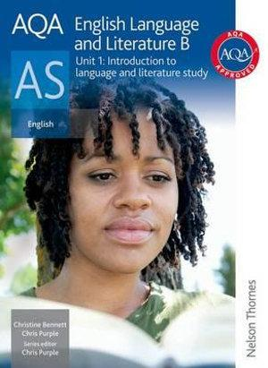 AQA English Language and Literature B AS Unit 1