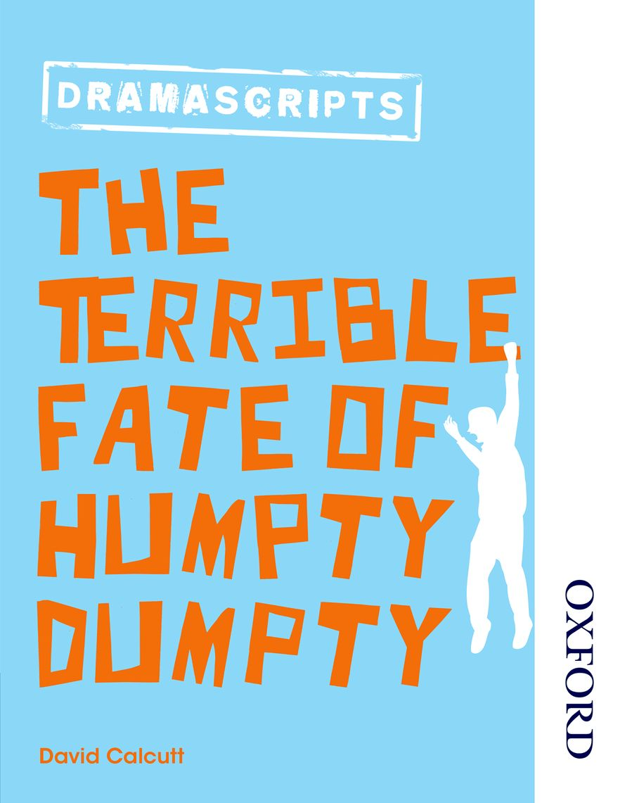 Dramascripts: The Terrible Fate of Humpty Dumpty