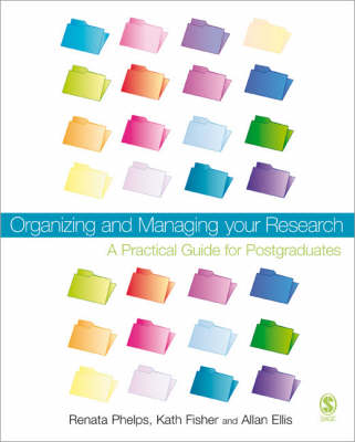 Organizing and Managing Your Research: A Practical Guide for Postgraduates