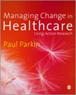 Managing Change in Healthcare: Using Action Research
