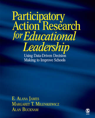 Participatory Action Research for Educational Leadership: Using Data-Driven Decision Making to Improve Schools