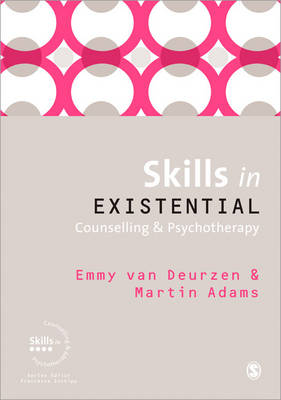 Skills in Existential Counselling and Psychotherapy