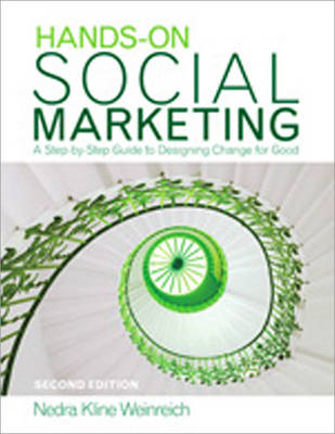 Hands-On Social Marketing: A Step-by-Step Guide to Designing Change for Good 2ed