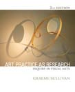 Art Practice as Research: Inquiry in the Visual Arts 2ed
