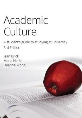 Academic Culture: A Student's Guide to Studying at University