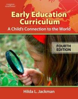 Early Childhood Curriculum : A Child's Connection to the World