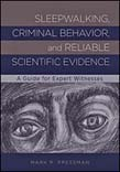 Sleepwalking, Criminal Behavior, and Reliable Scientific Evidence: A Guide for Expert Witnesses