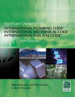 Significant Changes to the International Plumbing Code/International  Mechanical Code/International Fuel Gas Code : 2009 Edition