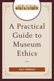 Practical Guide to Museum Ethics