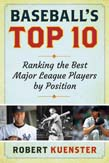 Baseball's Top 10: Ranking the Best Major League Players by Position