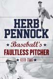 Herb Pennock: Baseball's Faultless Pitcher