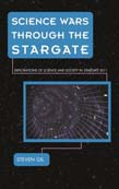 Science Wars through the Stargate: Explorations of Science and Society in Stargate SG-1