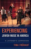 Experiencing Jewish Music in America: A Listener's Companion