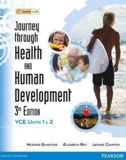 Journey Through Health and Human Development: VCE Units 3 Units 1 and 2, Student Book