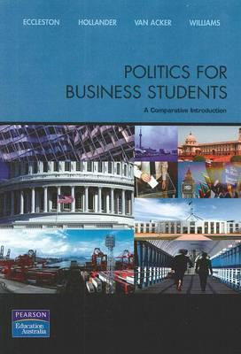 Politics for Business Students ( single item ) Eccleston Et Al