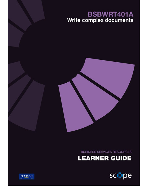 BSBWRT401A Write complex documents Learner Guide