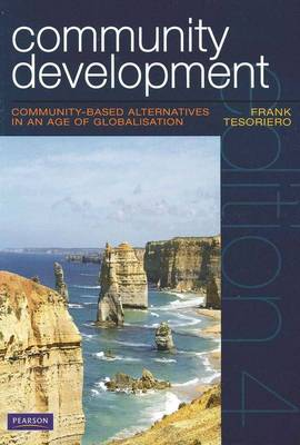 Community Development: Community-Based Alternatives in an Age of Globalisation