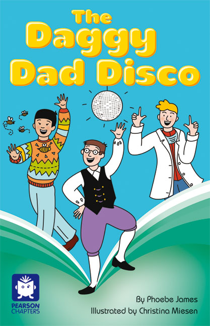 Pearson Chapters Year 6: The Daggy Dad Disco