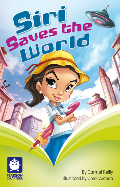 Pearson Chapters Year 2: Siri Saves the World (Reading Level 25/F&P Level P)
