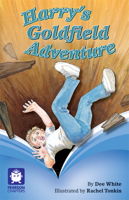 Pearson Chapters Year 4: Harry's Goldfield Adventure (Reading Level 29-30/F&P Levels T-U)