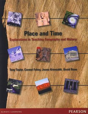 Place and Time: Explorations in Teaching Geography and History