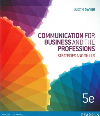 Communication for Business and the Professionals: Strategies and Skills