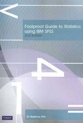 Foolproof Guide to Statistics Using IBM SPSS (Pearson Original Edition)