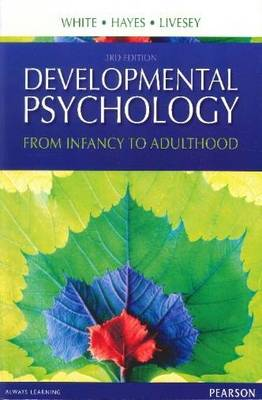 Developmental Psychology : From Infancy to Adulthood 3rd Edition