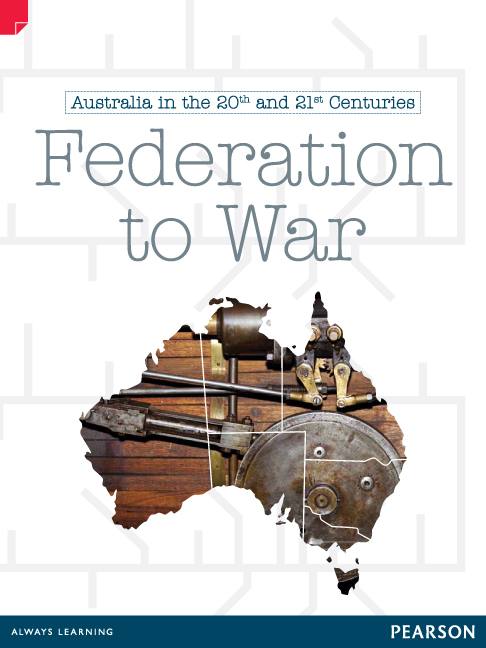 Discovering History (Upper Primary) Australia in the 20th and 21st Centuries: Federation to War (Reading Level 30+/F&P Level X