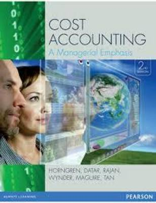 Cost Accounting A Managerial Emphasis 2nd Edition