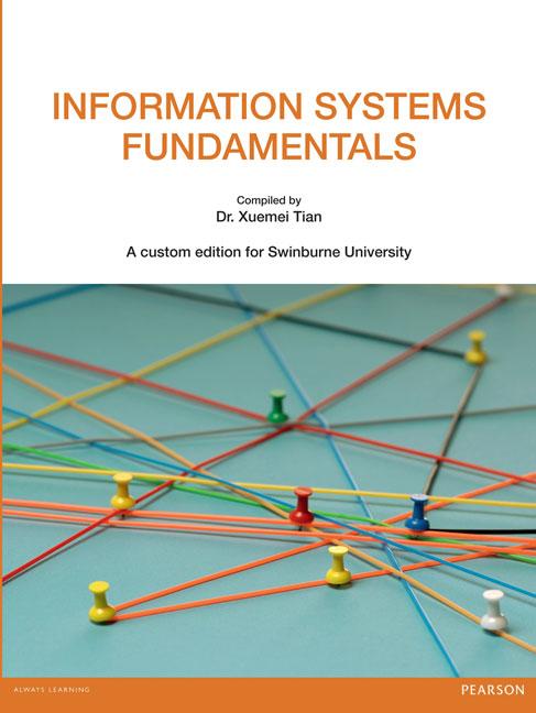 Information Systems Fundamentals (Custom Edition)