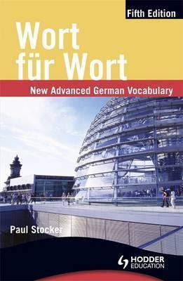 Wort fur Wort Fifth Edition: New Advanced German Vocabulary
