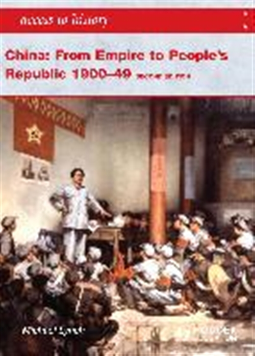 Access to History: China: From Empire to People's Republic