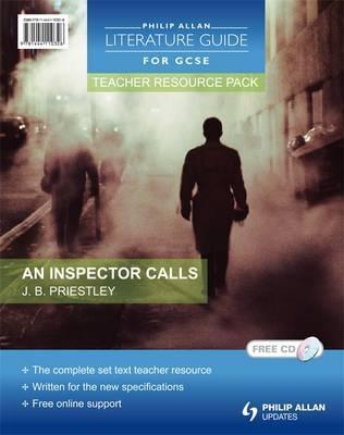 Philip Allan Literature Guides (for GCSE) Teacher Resource Pack: An Inspector Calls