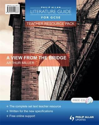 Philip Allan Literature Guides (for GCSE) Teacher Resource Pack: A View from the Bridge