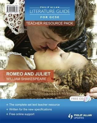Philip Allan Literature Guides (for GCSE) Teacher Resource Pack: Romeo and Juliet