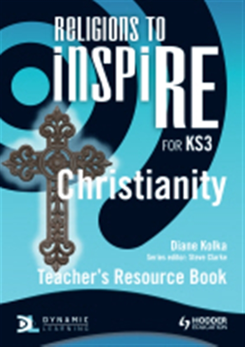 Religions to InspiRE: Christianity Teacher Resource Book