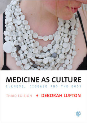 Medicine as Culture: Illness, Disease and the Body 3ed