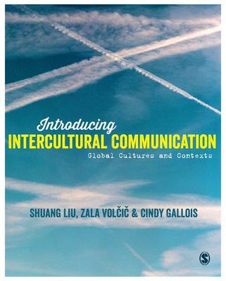 Introducing Intercultural Communication: Global Cultures and Contexts 2ed