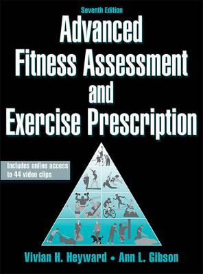 Advanced Fitness Assessment and Exercise Prescription - With Online Video 7ed