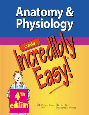 Anatomy & Physiology Made Incredibly Easy!