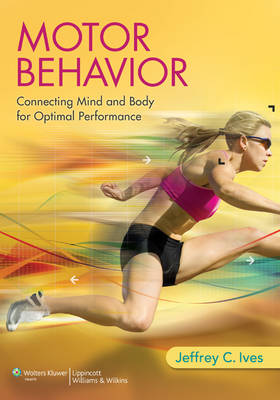 Motor Behavior- Connecting Mind and Body for Optimal Performance